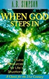 When God Steps In: Divine Resources for Life's Situations