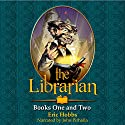 The Librarian, Books One and Two Audiobook by Eric Hobbs Narrated by John Pirhalla