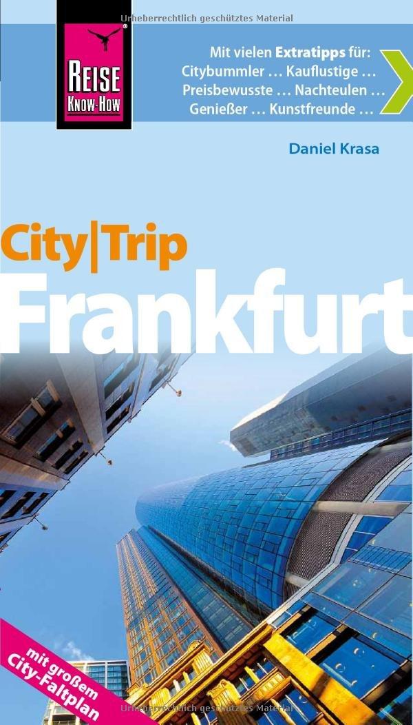 Reise Know-How CityTrip Frankfurt: Reiseführer mit Faltplan
