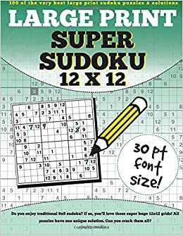 Large Print Super Sudoku 12x12: 100 12x12 super sudoku puzzles and solutions