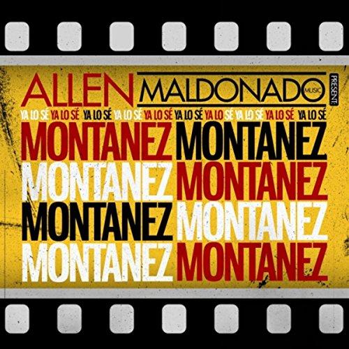 Ya Lo Se (Allen Maldonado Music Presents Montanez)