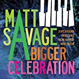 Bigger Celebration by Matt Savage