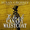 The Man in the Canary Waistcoat Audiobook by Susan Grossey Narrated by Guy Hanson