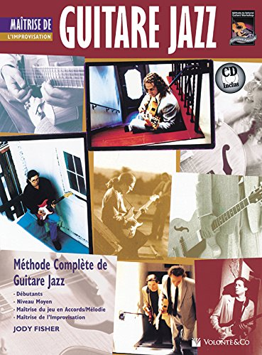 Guitare Jazz Matrise Improvisation: Mastering Jazz Guitar -- Improvisation (French Language Edition), Book & CD (Complete Method) (French Edition)