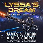 Lyssa's Dream: The Sentience Wars - Origins, Book 1 | James S. Aaron,M. D. Cooper