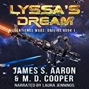 Lyssa's Dream: The Sentience Wars - Origins, Book 1 | James S. Aaron, M. D. Cooper