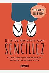 El arte de vivir con sencillez: 100 enseñanzas de un monje zen para una vida calmada y feliz (Crecimiento personal) (Spanish Edition) Kindle Edition
