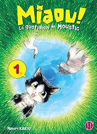 Miaou ! Le quotidien de Moustic par Minori Kakio