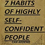 7 Habits of Highly Self-Confident People: A Revolutionary Book for Self-Improvement (Best Business Books 28) | Can Akdeniz