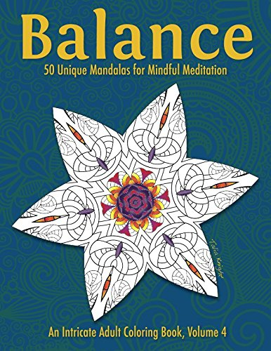 Balance: 50 Unique Mandalas for Mindful Meditation (An Intricate Adult Coloring Book, Volume 4)]()