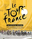 Le Tour de France: The Official Story of the World s Greatest Cycle Race