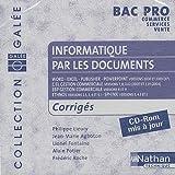 Informatique par les documents Bac Pro commerce-services-vente : CD-ROM Corrigés