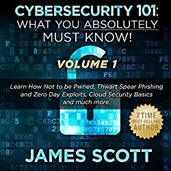 Cybersecurity 101: What You Absolutely Must Know! - Volume 1