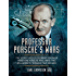 Professor Porsche's Wars: The Secret Life of Legendary Engineer Ferdinand Porsche who Armed Two Belligerents Through Four Decades