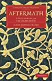 Aftermath: A Supplement to <EM>The Golden Bough</EM> (Cambridge Library Collection - Classics), James George Frazer, 1108057500