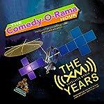 The Comedy-O-Rama Hour: The XM Satellite Years | Joe Bevilacqua,Lorie Kellogg,Charles Dawson Butler,Robert J. Cirasa,Pedro Pablo Sacristán,Emmanuel Adeleye