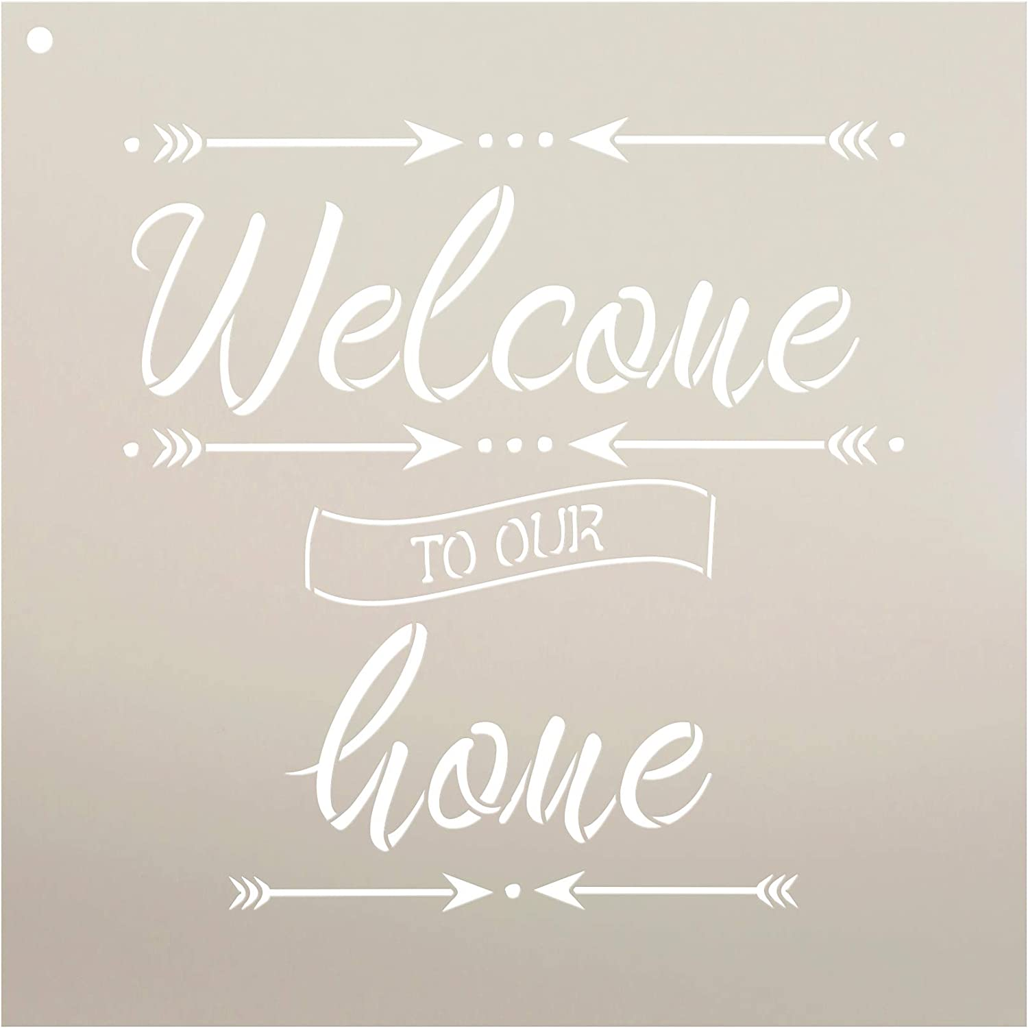 "Welcome to Our Home with Arrows Stencil by StudioR12 | Reusable Mylar Template | Use to Paint Wood Signs - Pallets - Pillows - Walls - DIY Home Decor - Select Size (10"" x 10"")"