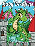 Baby Dragons: An Adult Coloring Book with Adorable Dragon Babies, Cute Fantasy Creatures