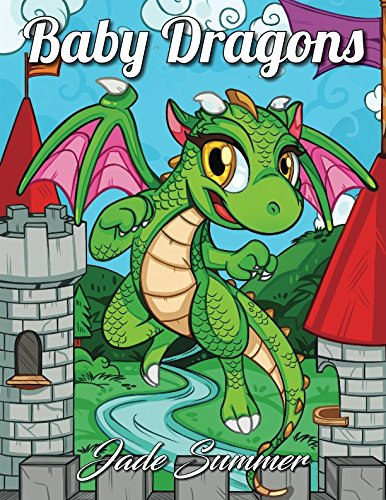 (Baby Dragons: An Adult Coloring Book with Adorable Dragon Babies, Cute Fantasy Creatures, and Hilarious Cartoon Scenes for)