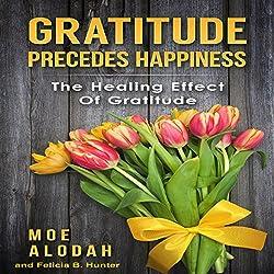 Gratitude Precedes Happiness