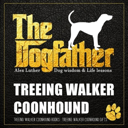 Dogfather: Treeing Walker Coonhound Wisdom & Life Lessons: Treeing Walker Coonhound ()