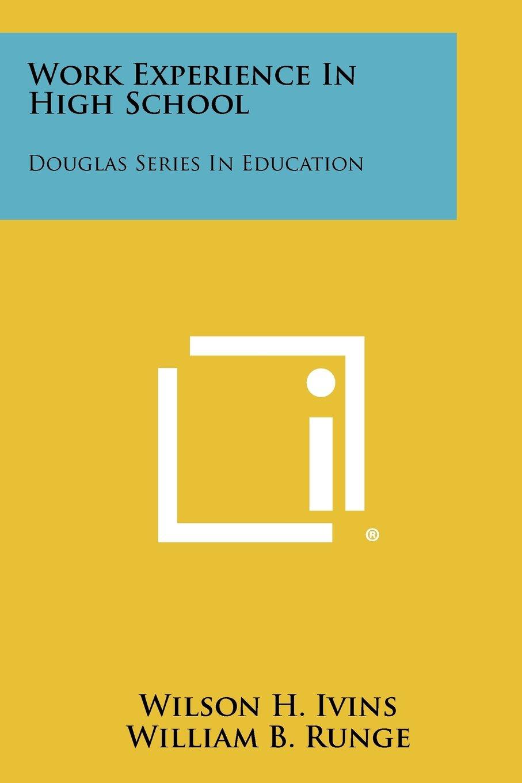 Download Work Experience in High School: Douglas Series in Education PDF