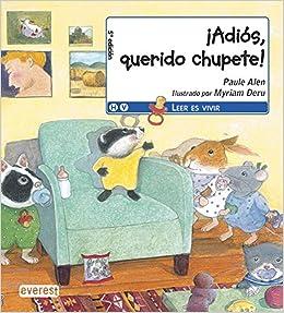 Adios, querido chupete! (Leer es vivir): Amazon.es: Alen ...