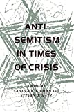 Anti-Semitism in Times of Crisis, , 0814730442