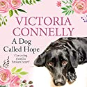 A Dog Called Hope Audiobook by Victoria Connelly Narrated by Jan Cramer