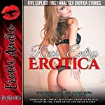 Rear-Entry Erotica: Five Explicit First Anal Sex Erotica Stories | Ellie North,Lora Lane,Kaylee Jones,Sofia Miller,Riley Davis