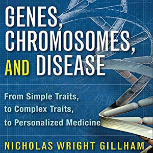 Genes, Chromosomes, and Disease Audiobook