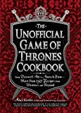 Book cover from The Unofficial Game of Thrones Cookbook: From Direwolf Ale to Auroch Stew - More Than 150 Recipes from Westeros and Beyond (Unofficial Cookbook) by Alan Kistler