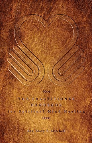 Download By Rev. Mary Mitchell - The Practitioner Handbook for Spiritual Mind Healing (3rd Edition) (2014-12-16) [Paperback] PDF