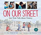 img - for On Our Street: Our First Talk About Poverty (The World Around Us) book / textbook / text book
