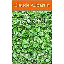 La haie: Etude de l'influence du corps physique sur l'esprit (French Edition)
