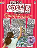 Build a Poster Coloring Book--Fairy Princess (Dover Build A Poster Coloring Book)