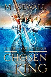 The Trials of Boy Kings (Chosen King Book 2)
