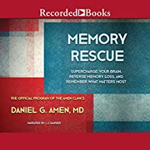 Memory Rescue: Supercharge Your Brain, Reverse Memory Loss, and Remember What Matters Most Audiobook by Daniel G. Amen Narrated by L. J. Ganser