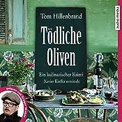 Tödliche Oliven (Xavier Kieffer 4) | Tom Hillenbrand