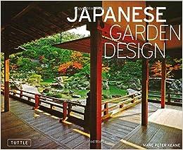 Amazoncom Japanese Garden Design 9780804838566 Marc P Keane