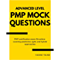 Advanced Level PMP Mock Questions: PMP Certification Exam Simulator covering Predictive, Agile, and Hybrid approaches…