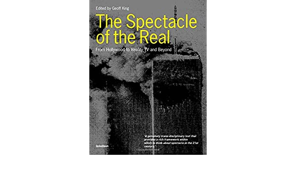 Spectacle of the Real: From Hollywood to Reality TV and Beyond