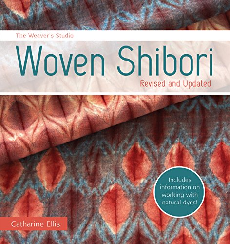 The Weaver's Studio - Woven Shibori: Revised and Updated by Interweave