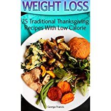 Weight Loss: 25 Traditional Thanksgiving Recipes With Low Calorie