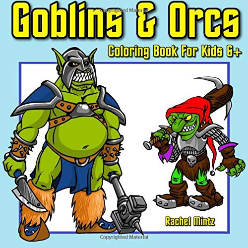 Buy Goblins Orcs Coloring Book For Kids 6 Wicked Aggressive Armed Fantasy Fiction Ork Gnome Creatures Coloring Books For Kids Volume 65 Book Online At Low Prices