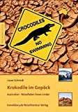 Krokodile im Gepäck: Australien - Reisefieber Down Under
