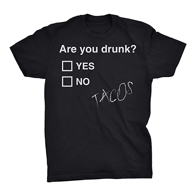 da108f8f0 Image Unavailable. Image not available for. Color: Funny Alcohol Drinking  Shirt - are You Drunk - Tacos - Black-Sm