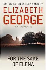 For The Sake Of Elena: An Inspector Lynley Novel: 5 Kindle Edition