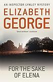 For The Sake Of Elena: An Inspector Lynley Novel: 5 (English Edition)