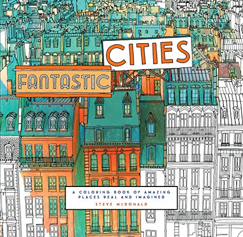 Fantastic Cities: A Coloring Book of Amazing Places Real and - Store Melbourne South 6